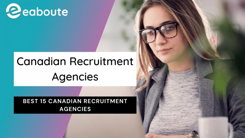 Best 15 Canadian Recruitment Agencies