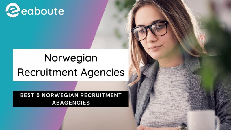 Best 5 Norwegian Recruitment Agencies